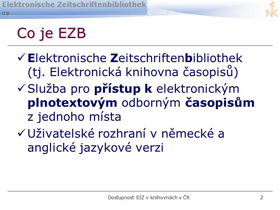 Dostupnost EIZ v knihovnách v ČR2 Co je EZB  Elektronische Zeitschriftenbibliothek (tj.