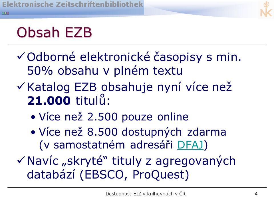 Dostupnost EIZ v knihovnách v ČR4 Obsah EZB  Odborné elektronické časopisy s min.