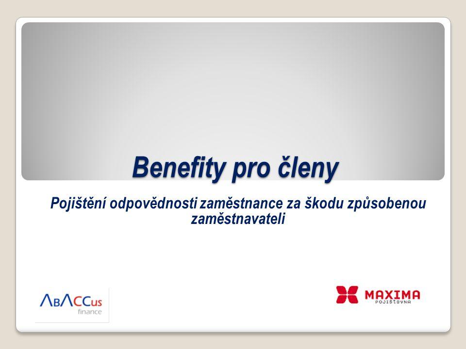 Benefity pro členy Pojištění odpovědnosti zaměstnance za škodu způsobenou zaměstnavateli