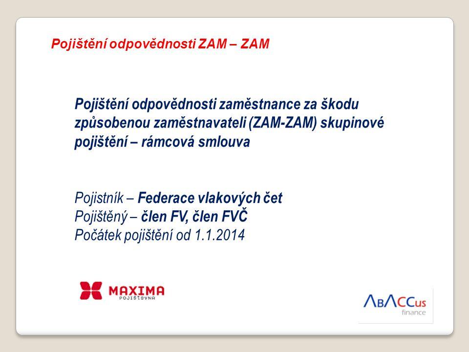 Pojištění odpovědnosti ZAM – ZAM Pojištění odpovědnosti zaměstnance za škodu způsobenou zaměstnavateli (ZAM-ZAM) skupinové pojištění – rámcová smlouva
