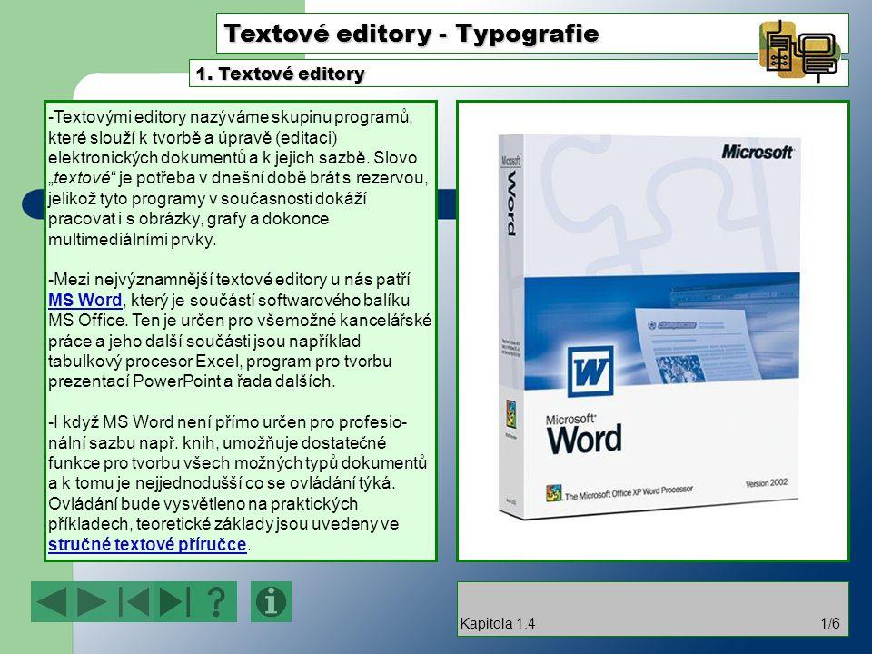Textové editory - Typografie -Textovými editory nazýváme skupinu programů, které slouží k tvorbě a úpravě (editaci) elektronických dokumentů a k jejich sazbě.
