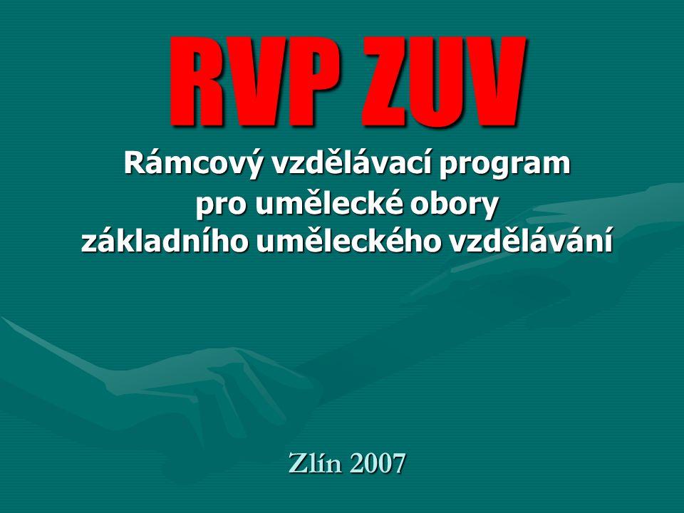 Základní teze RVP ZUV Základní teze RVP ZUV RVP ZUV by měl umožnit vnitřní strukturalizaci výuky pro možnost maximální autonomie, specializace a profilace jednotlivých škol ale tak, aby obecně nedošlo k zásadnímu znekvalitnění jednotlivých vzdělávacích procesů a následně úrovně celého ZUV.