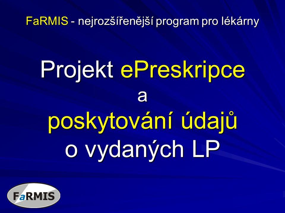 Projekt ePreskripce a poskytování údajů o vydaných LP FaRMIS - nejrozšířenější program pro lékárny