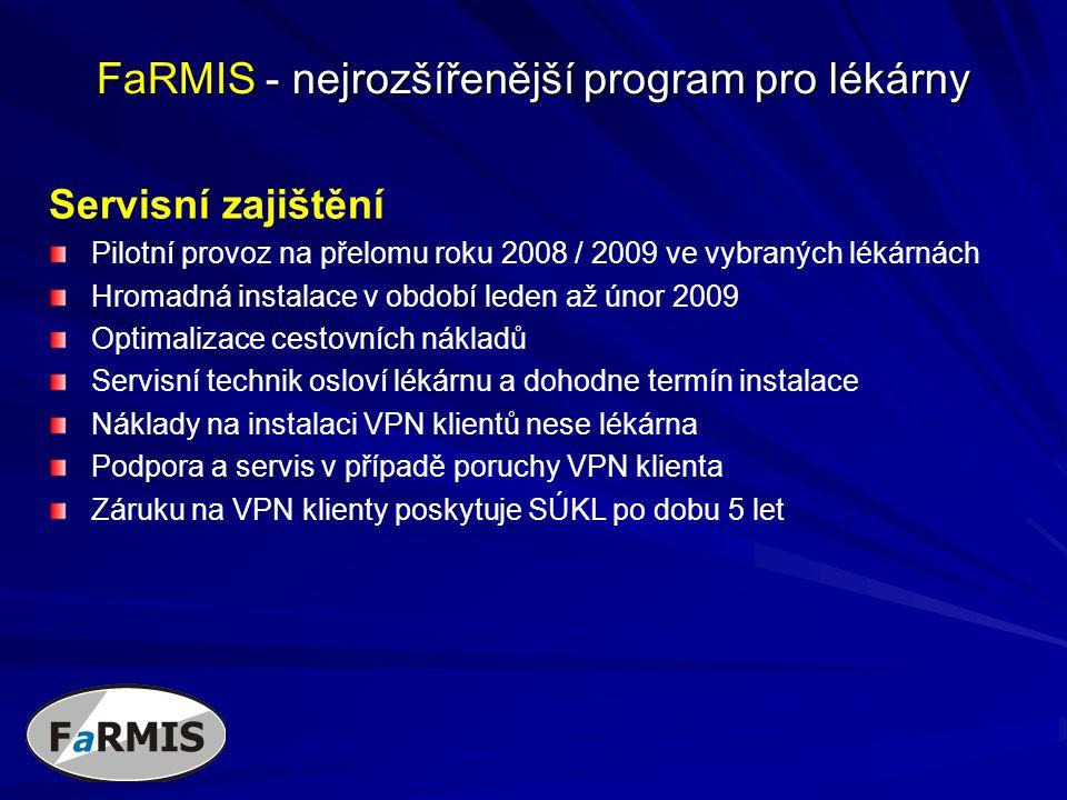 Servisní zajištění Pilotní provoz na přelomu roku 2008 / 2009 ve vybraných lékárnách Hromadná instalace v období leden až únor 2009 Optimalizace cesto