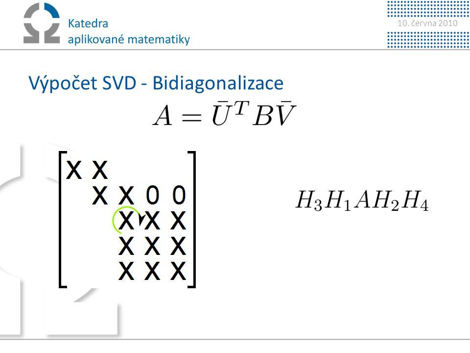 10. června 2010 Výpočet SVD - Bidiagonalizace