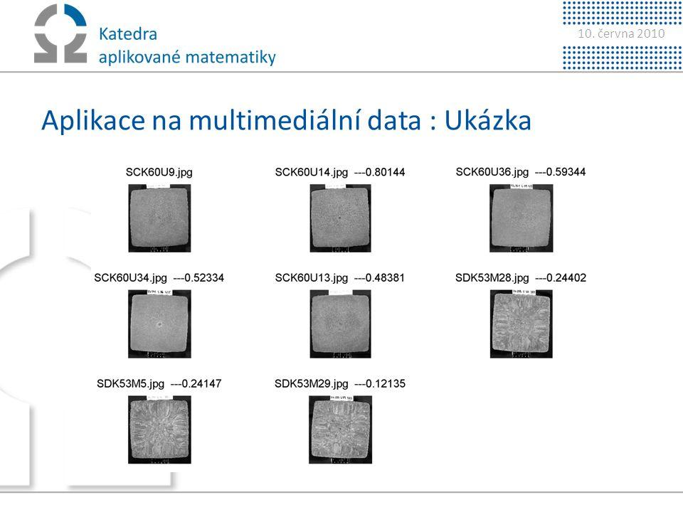 10. června 2010 Aplikace na multimediální data : Ukázka