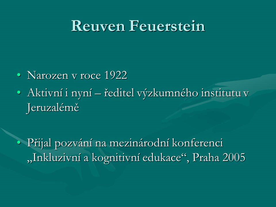 """Reuven Feuerstein •Narozen v roce 1922 •Aktivní i nyní – ředitel výzkumného institutu v Jeruzalémě •Přijal pozvání na mezinárodní konferenci """"Inkluziv"""