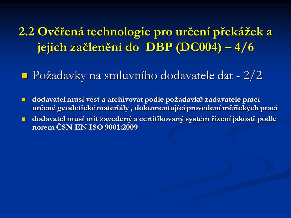 2.2 Ověřená technologie pro určení překážek a jejich začlenění do DBP (DC004) – 4/6 2.2 Ověřená technologie pro určení překážek a jejich začlenění do