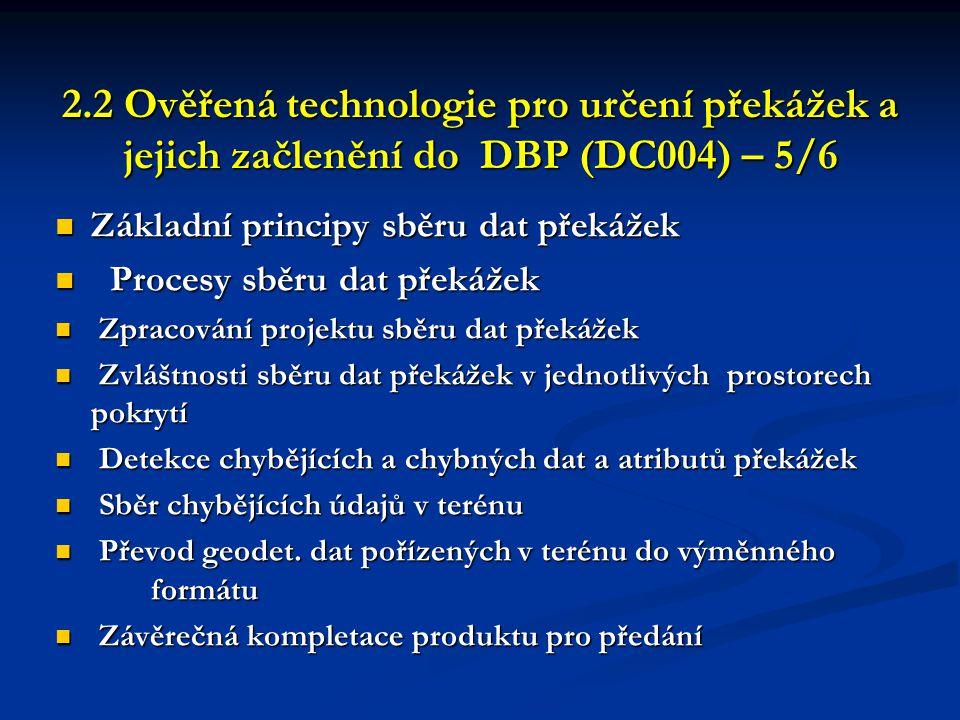 2.2 Ověřená technologie pro určení překážek a jejich začlenění do DBP (DC004) – 5/6 2.2 Ověřená technologie pro určení překážek a jejich začlenění do