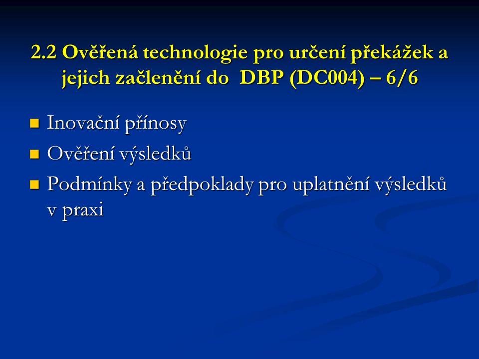 2.2 Ověřená technologie pro určení překážek a jejich začlenění do DBP (DC004) – 6/6 2.2 Ověřená technologie pro určení překážek a jejich začlenění do