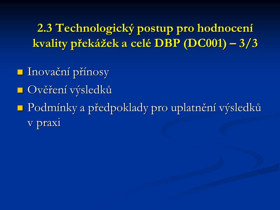 2.3 Technologický postup pro hodnocení kvality překážek a celé DBP (DC001) – 3/3  Inovační přínosy  Ověření výsledků  Podmínky a předpoklady pro up