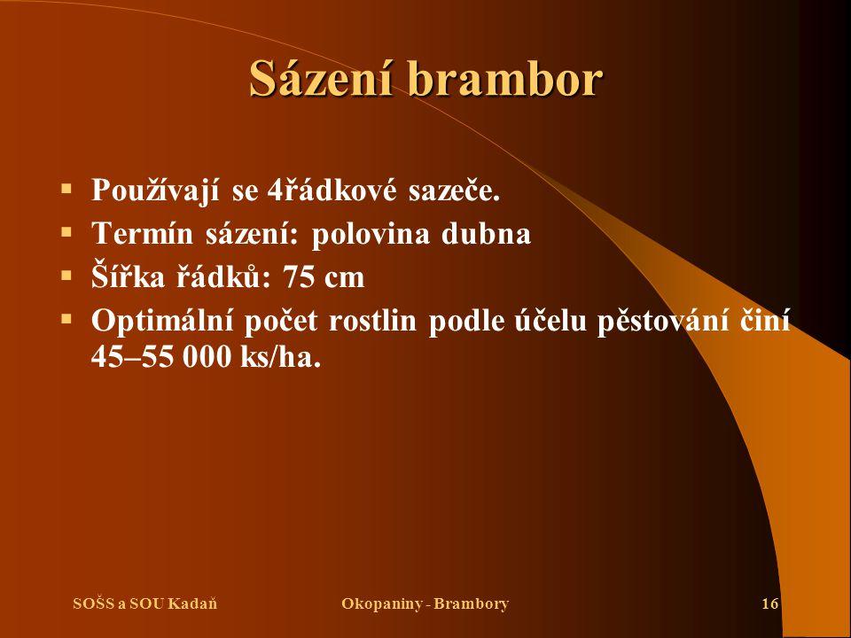 SOŠS a SOU KadaňOkopaniny - Brambory16 Sázení brambor  Používají se 4řádkové sazeče.