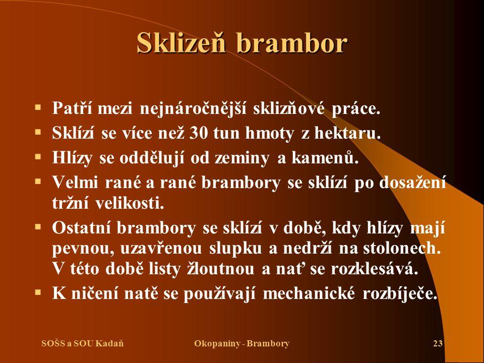 SOŠS a SOU KadaňOkopaniny - Brambory23 Sklizeň brambor  Patří mezi nejnáročnější sklizňové práce.