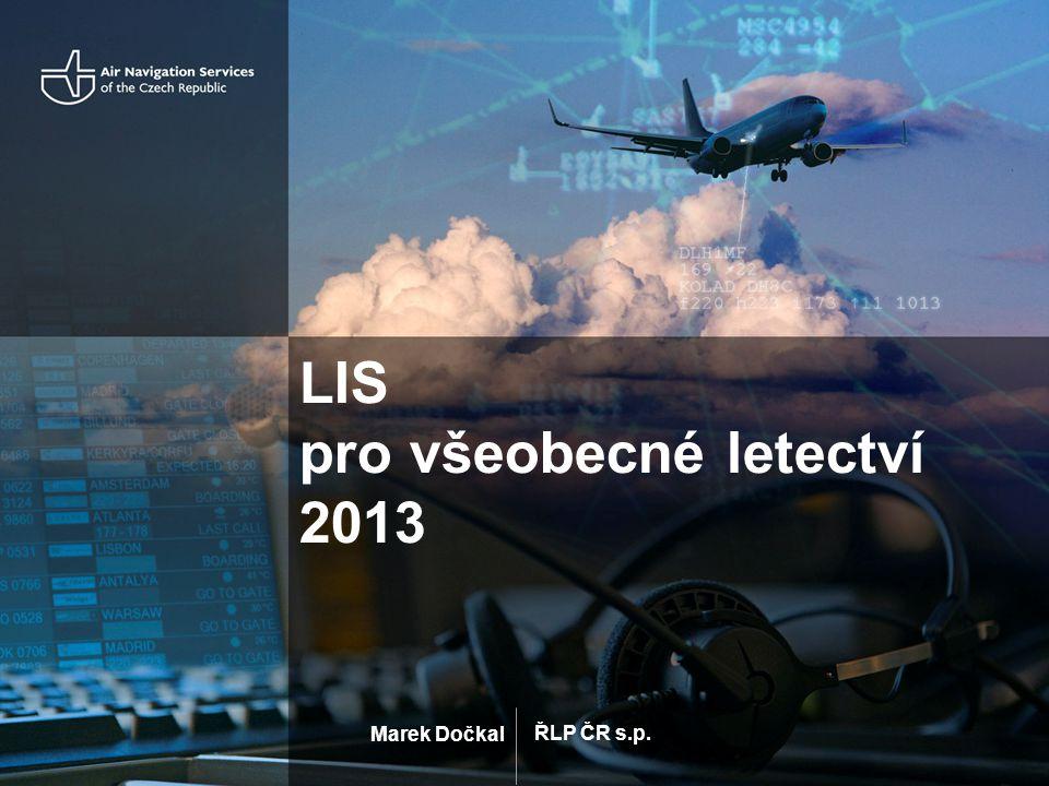 ŘLP ČR s.p. Marek Dočkal LIS pro všeobecné letectví 2013