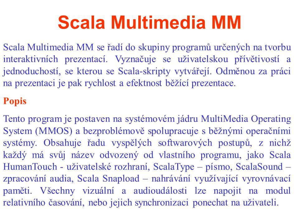 Scala Multimedia MM se řadí do skupiny programů určených na tvorbu interaktivních prezentací.