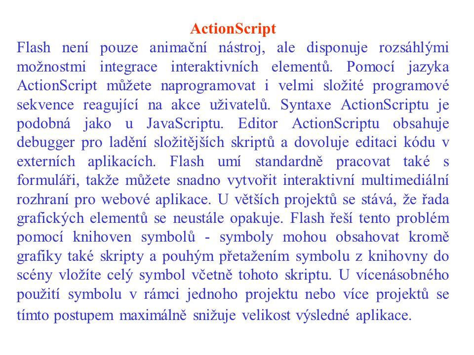 ActionScript Flash není pouze animační nástroj, ale disponuje rozsáhlými možnostmi integrace interaktivních elementů.