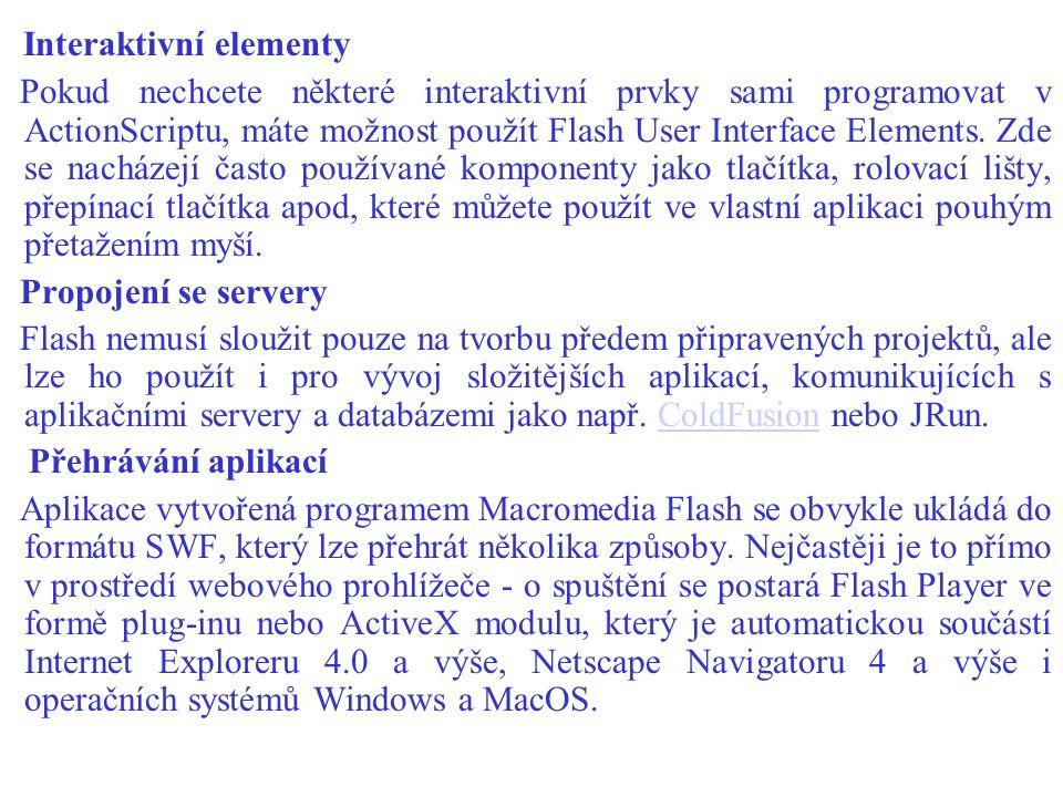 Interaktivní elementy Pokud nechcete některé interaktivní prvky sami programovat v ActionScriptu, máte možnost použít Flash User Interface Elements.
