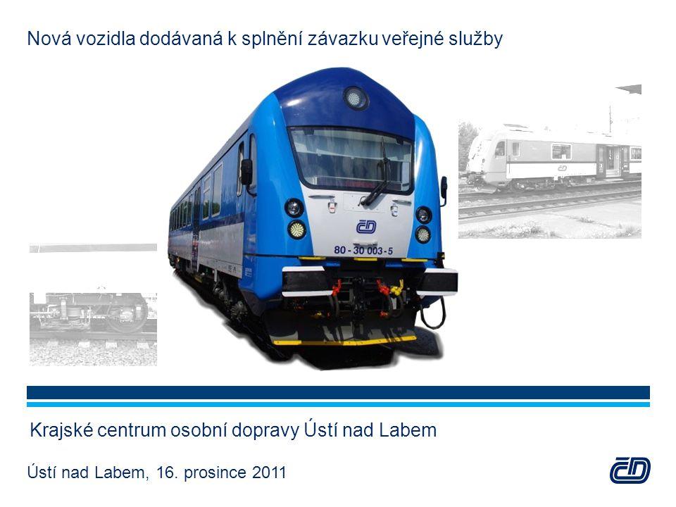 Nová vozidla dodávaná k splnění závazku veřejné služby Krajské centrum osobní dopravy Ústí nad Labem Ústí nad Labem, 16. prosince 2011