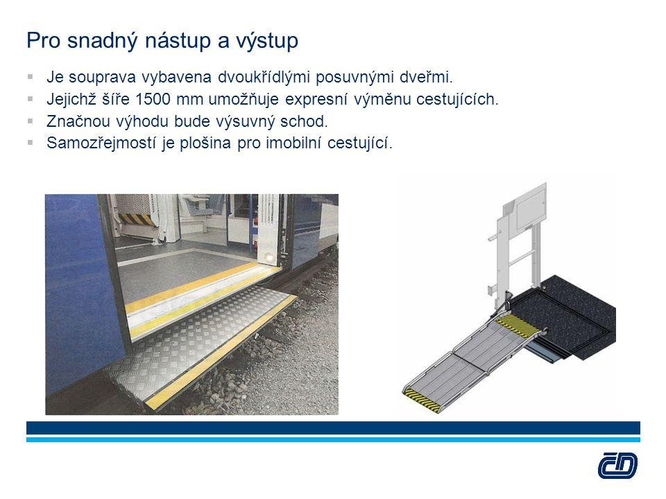 Pro snadný nástup a výstup  Je souprava vybavena dvoukřídlými posuvnými dveřmi.  Jejichž šíře 1500 mm umožňuje expresní výměnu cestujících.  Značno