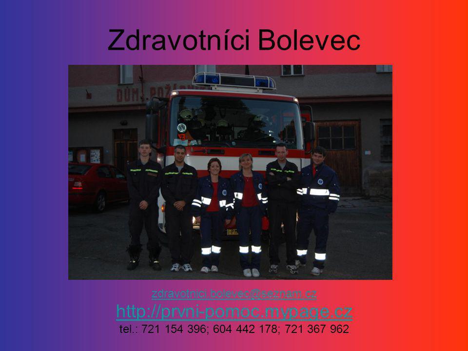 Zdravotníci Bolevec zdravotnici.bolevec@seznam.cz http://prvni-pomoc.mypage.cz tel.: 721 154 396; 604 442 178; 721 367 962