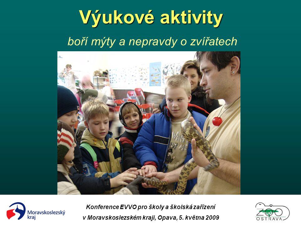 Konference EVVO pro školy a školská zařízení v Moravskoslezském kraji, Opava, 5. května 2009 Výukové aktivity Výukové aktivity boří mýty a nepravdy o