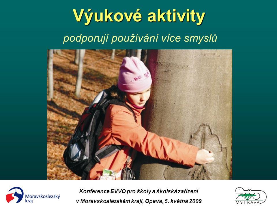 Konference EVVO pro školy a školská zařízení v Moravskoslezském kraji, Opava, 5. května 2009 Výukové aktivity Výukové aktivity podporují používání víc
