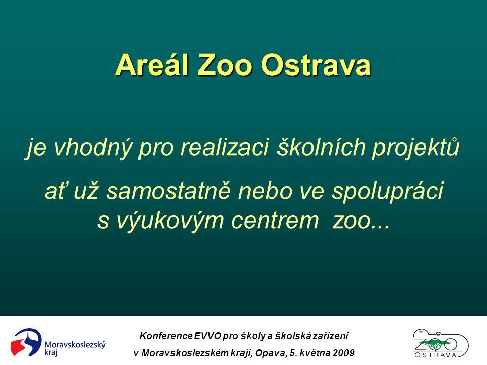 Areál Zoo Ostrava je vhodný pro realizaci školních projektů ať už samostatně nebo ve spolupráci s výukovým centrem zoo... Konference EVVO pro školy a