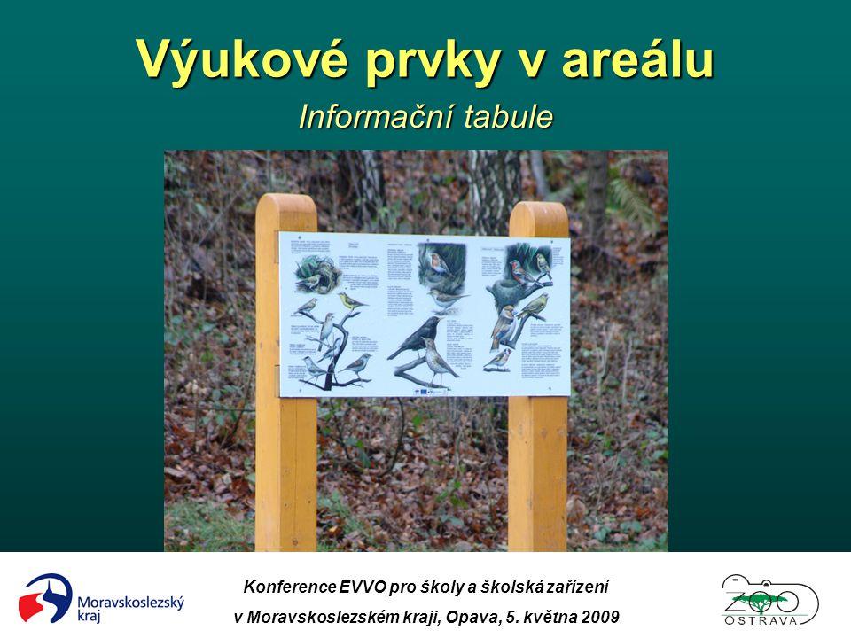 Výukové prvky v areálu Informační tabule Konference EVVO pro školy a školská zařízení v Moravskoslezském kraji, Opava, 5. května 2009