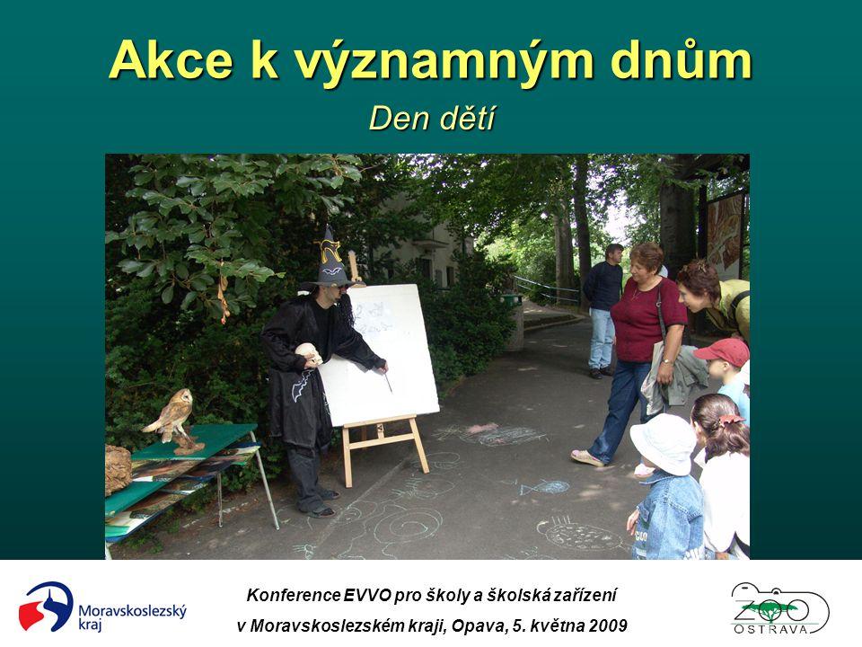 Akce k významným dnům Den dětí Konference EVVO pro školy a školská zařízení v Moravskoslezském kraji, Opava, 5. května 2009