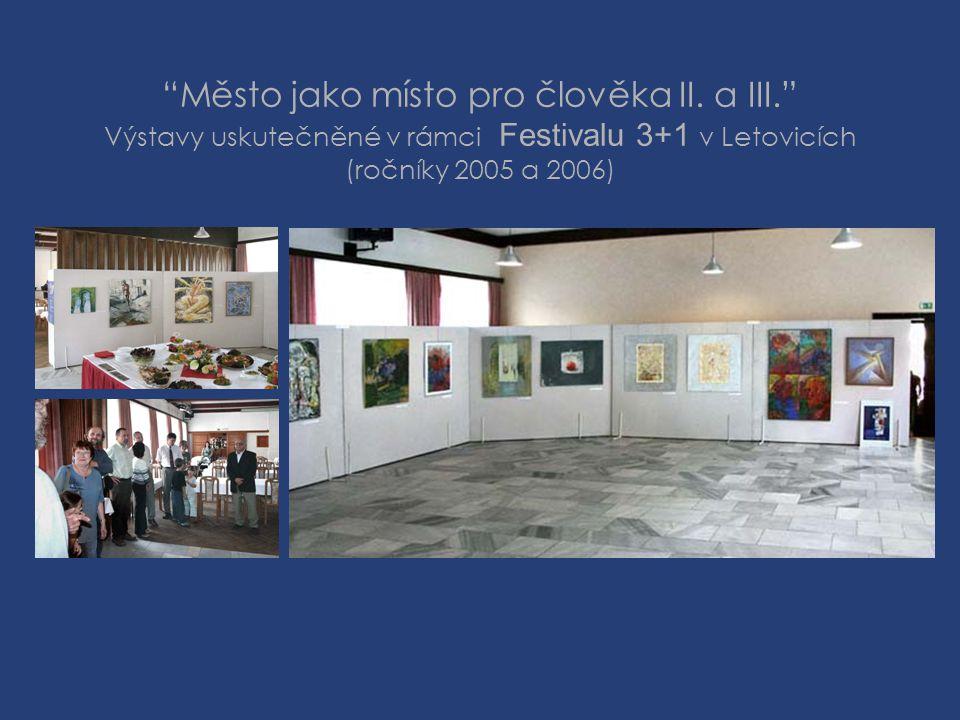 """""""Město jako místo pro člověka II. a III."""" Výstavy uskutečněné v rámci Festivalu 3+1 v Letovicích (ročníky 2005 a 2006)"""