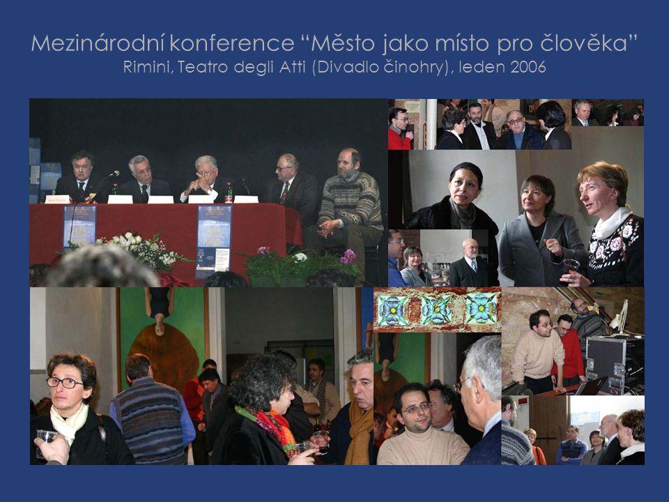 """Mezinárodní konference """"Město jako místo pro člověka"""" Rimini, Teatro degli Atti (Divadlo činohry), leden 2006"""