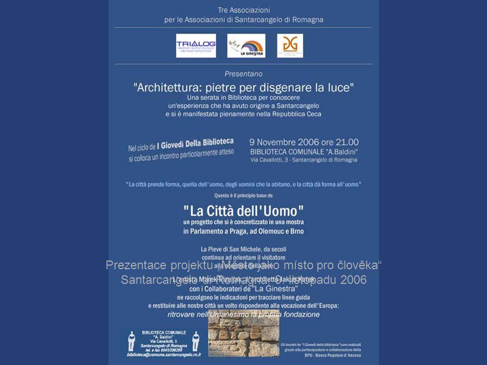 """Prezentace projektu """"Město jako místo pro člověka Santarcangelo di Romagna, 9. listopadu 2006"""