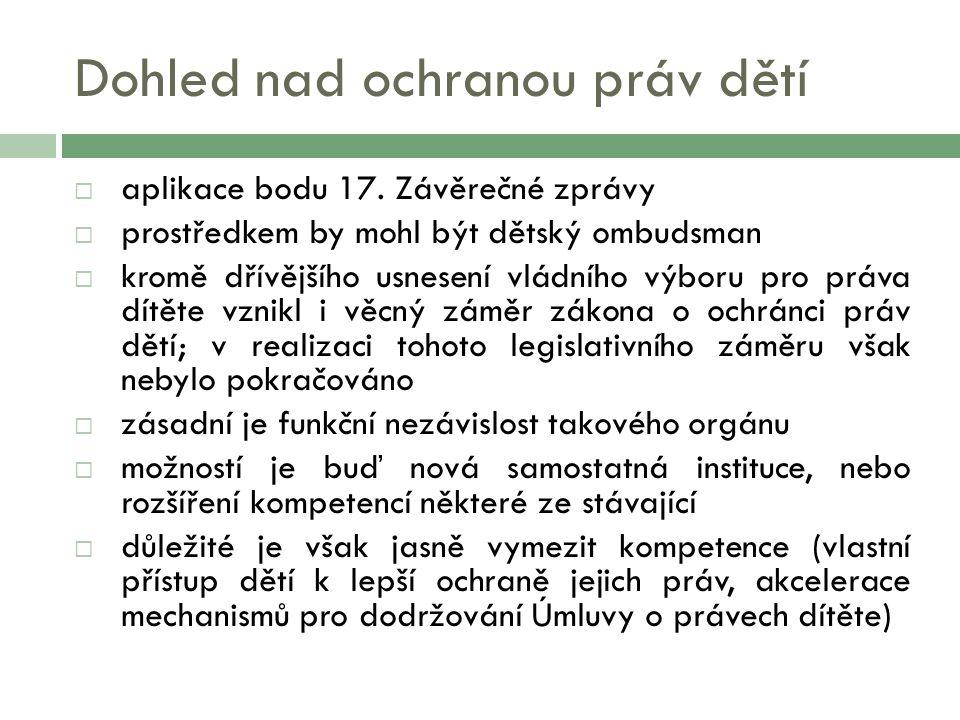 Dohled nad ochranou práv dětí  aplikace bodu 17.