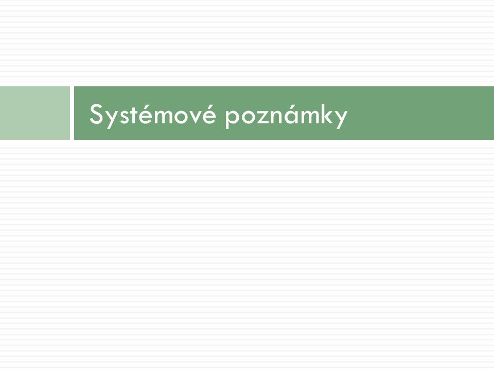 Systémové poznámky