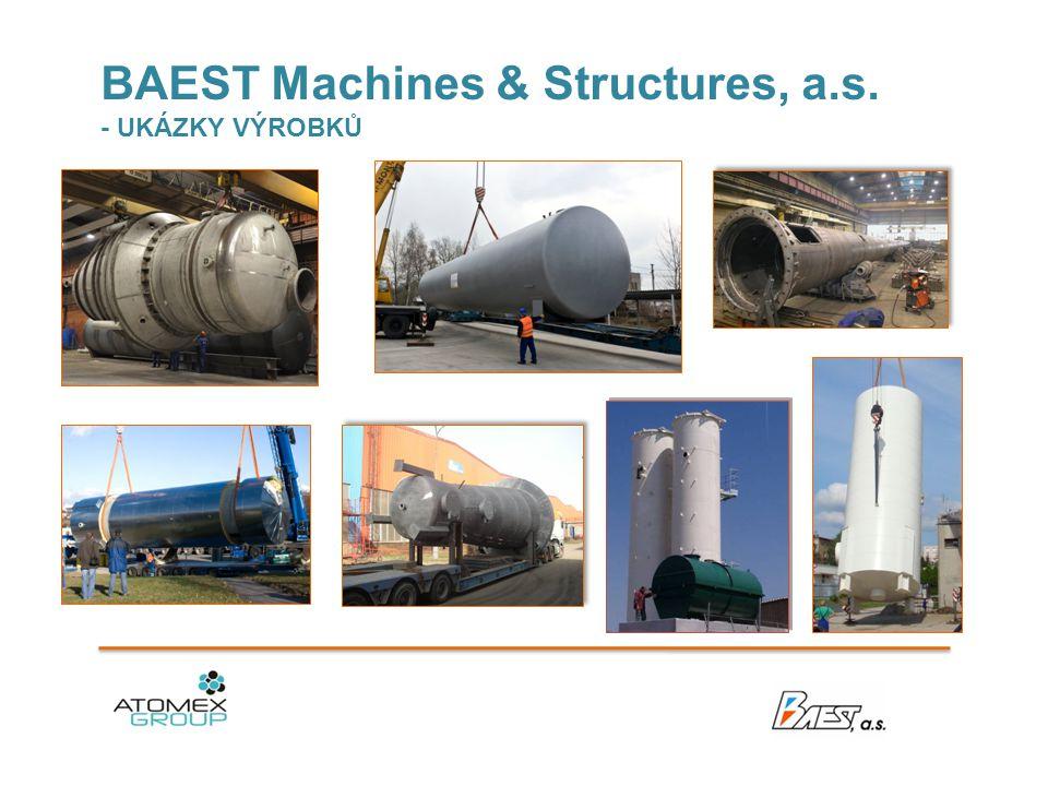 BAEST Machines & Structures, a.s. - UKÁZKY VÝROBKŮ