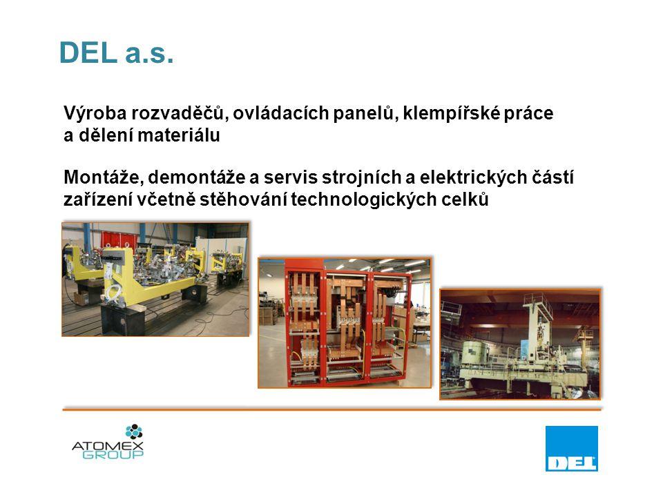DEL a.s. Výroba rozvaděčů, ovládacích panelů, klempířské práce a dělení materiálu Montáže, demontáže a servis strojních a elektrických částí zařízení