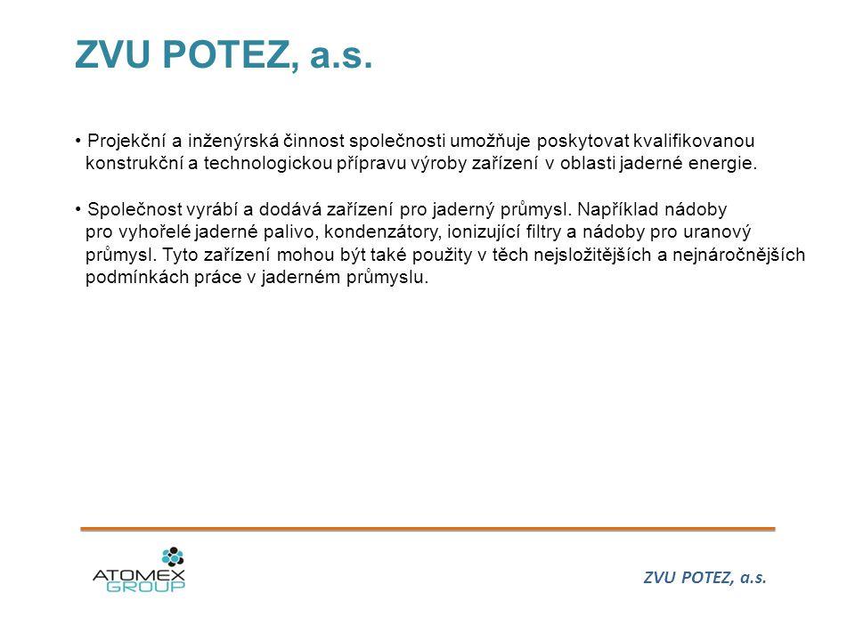 ZVU POTEZ, a.s. • Projekční a inženýrská činnost společnosti umožňuje poskytovat kvalifikovanou konstrukční a technologickou přípravu výroby zařízení