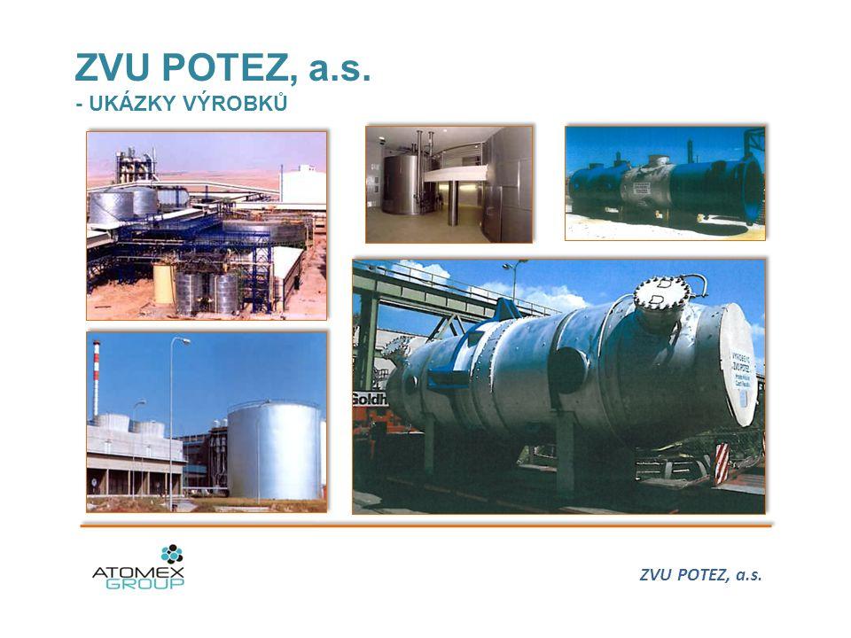 ZVU POTEZ, a.s. - UKÁZKY VÝROBKŮ ZVU POTEZ, a.s.