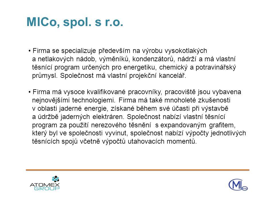 MICo, spol. s r.o. • Firma se specializuje především na výrobu vysokotlakých a netlakových nádob, výměníků, kondenzátorů, nádrží a má vlastní těsnící