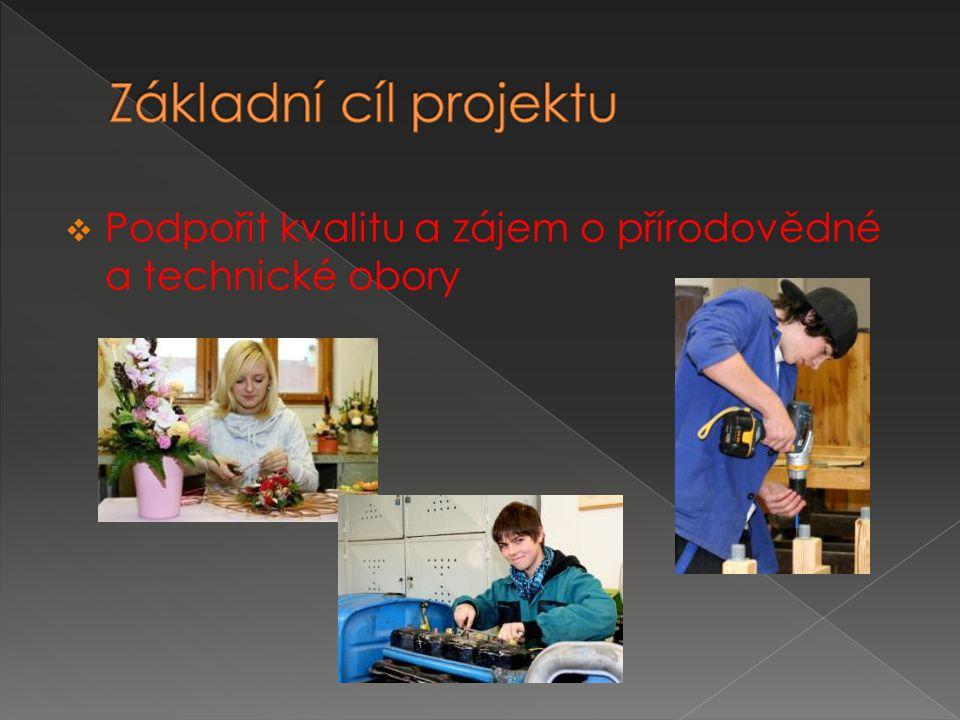  Podpořit kvalitu a zájem o přírodovědné a technické obory