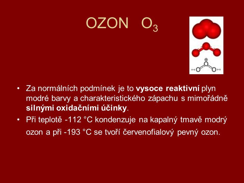 OZON O 3 •Za normálních podmínek je to vysoce reaktivní plyn modré barvy a charakteristického zápachu s mimořádně silnými oxidačními účinky. •Při tepl