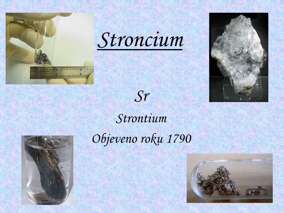 Stroncium Sr Strontium Objeveno roku 1790