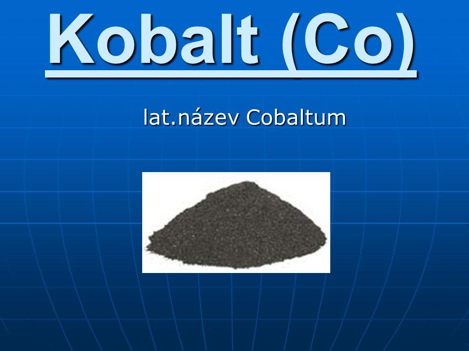 Kobalt (Co) lat.název Cobaltum lat.název Cobaltum