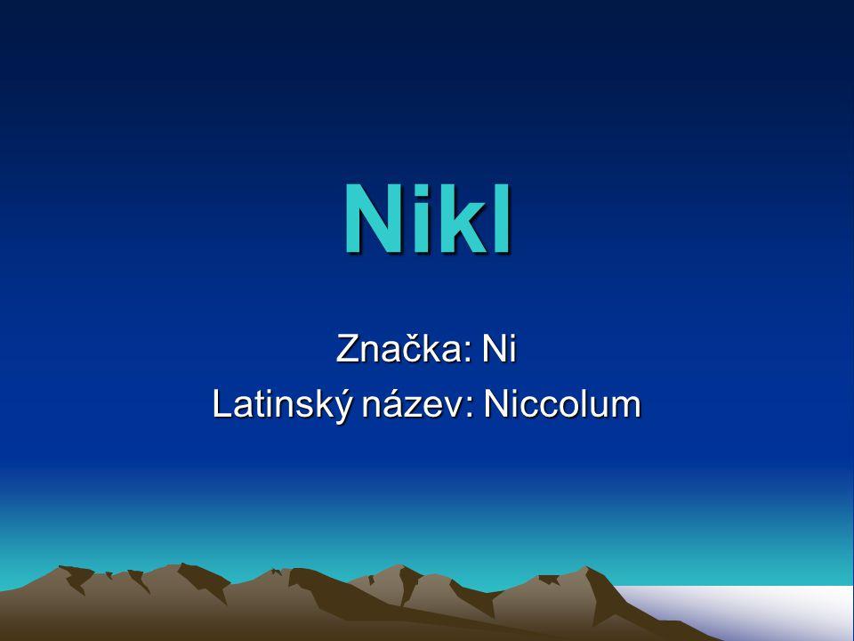 Nikl Značka: Ni Latinský název: Niccolum