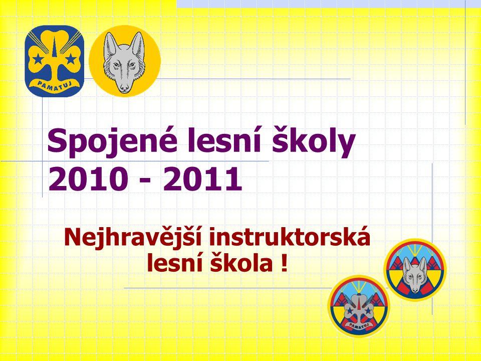 Spojené lesní školy 2010 - 2011 Nejhravější instruktorská lesní škola !