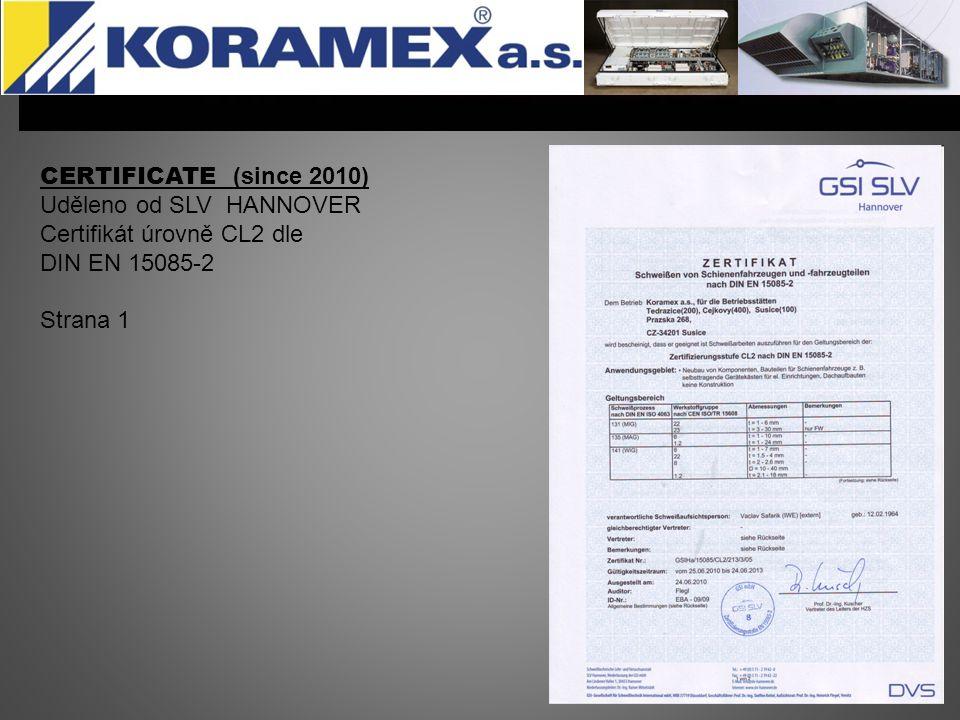 CERTIFICATE (since 2010) Uděleno od SLV HANNOVER Certifikát úrovně CL2 nach DIN EN 15085-2 Strana 2