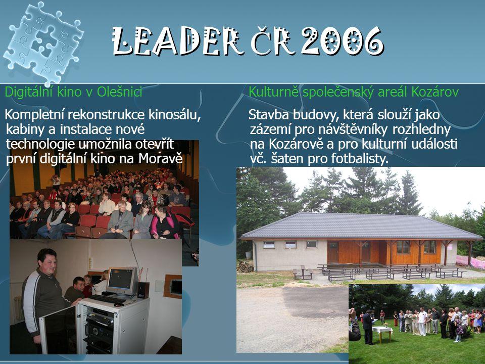 LEADER Č R 2006 Digitální kino v Olešnici Kompletní rekonstrukce kinosálu, kabiny a instalace nové technologie umožnila otevřít první digitální kino n