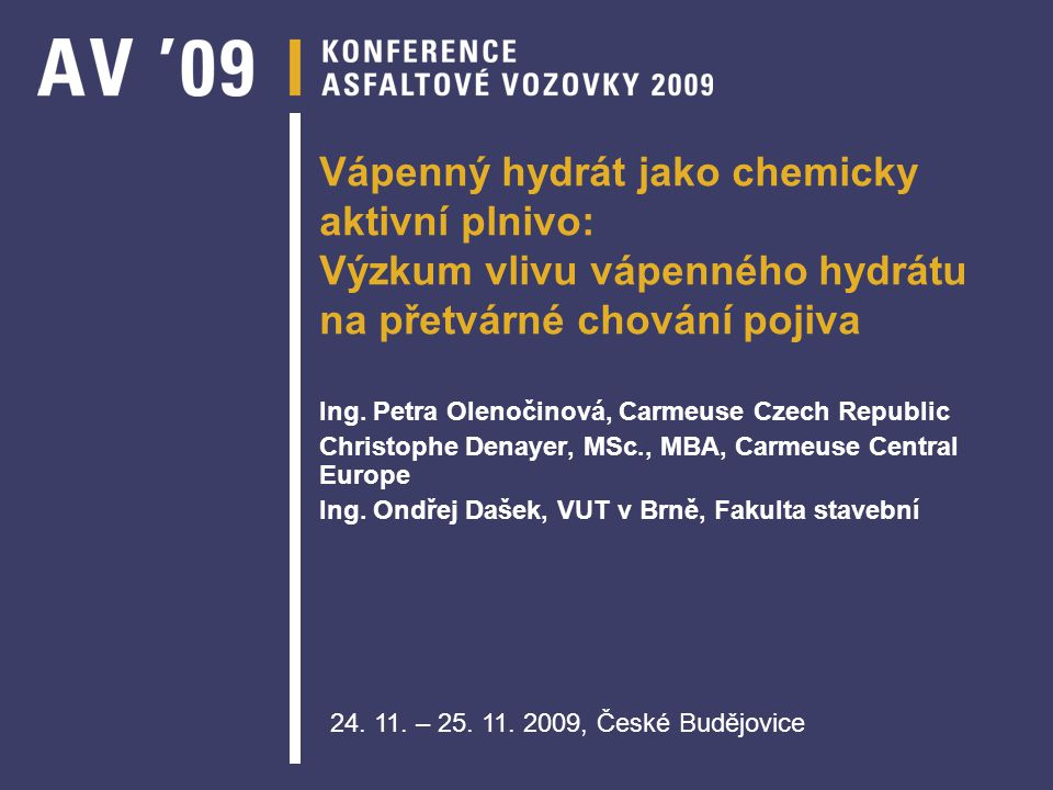 Vápenný hydrát jako chemicky aktivní plnivo: Výzkum vlivu vápenného hydrátu na přetvárné chování pojiva Ing.