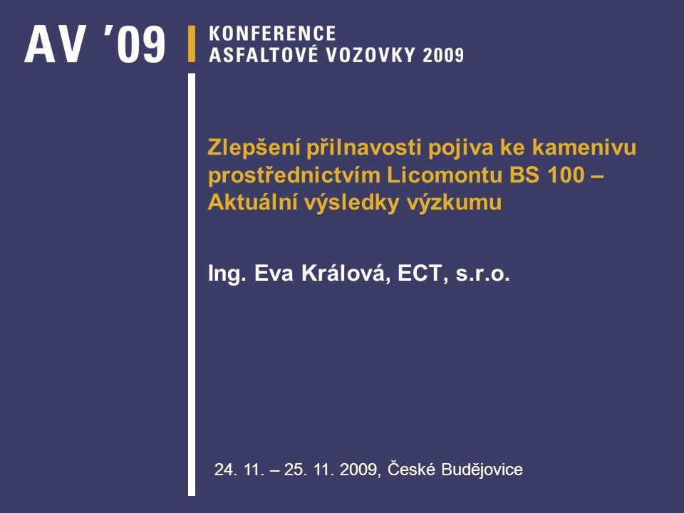 Zlepšení přilnavosti pojiva ke kamenivu prostřednictvím Licomontu BS 100 – Aktuální výsledky výzkumu Ing.