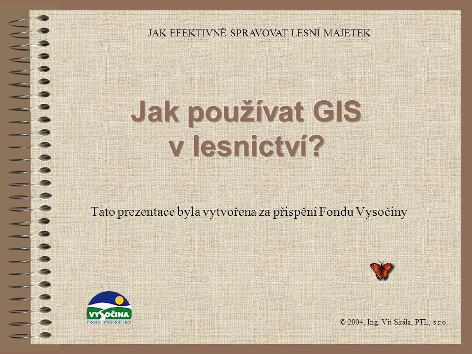 Jak používat GIS?12 Foresta SG, a.s.